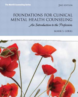 Foundations for Clinical Mental Health Counseling By Gerig, Mark S.