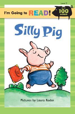 Silly Pig By Rader, Laura/ Linn, Margo/ Ziefert, Harriet
