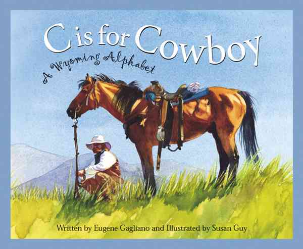 C Is for Cowboy By Gagliano, Eugene/ Guy, Susan (ILT)