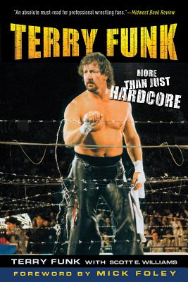 Terry Funk By Funk, Terry/ Williams, Scott E./ Foley, Mick (FRW)